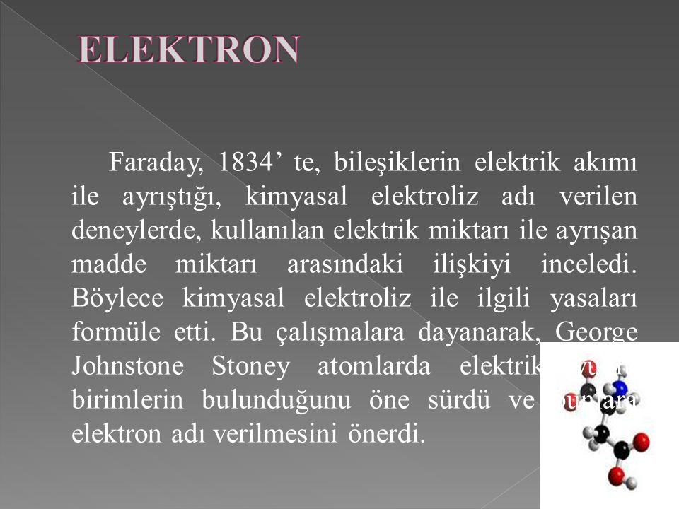 Faraday, 1834' te, bileşiklerin elektrik akımı ile ayrıştığı, kimyasal elektroliz adı verilen deneylerde, kullanılan elektrik miktarı ile ayrışan madde miktarı arasındaki ilişkiyi inceledi.
