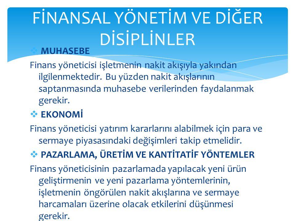  MUHASEBE Finans yöneticisi işletmenin nakit akışıyla yakından ilgilenmektedir.