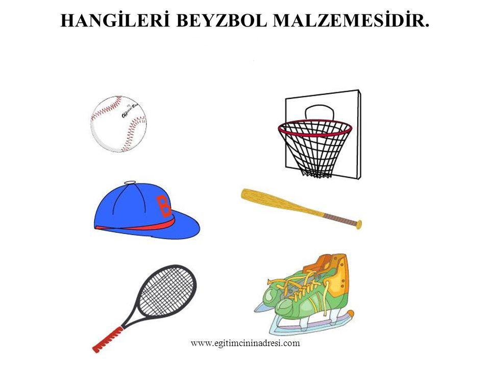 HANGİLERİ BEYZBOL MALZEMESİDİR. www.egitimcininadresi.com