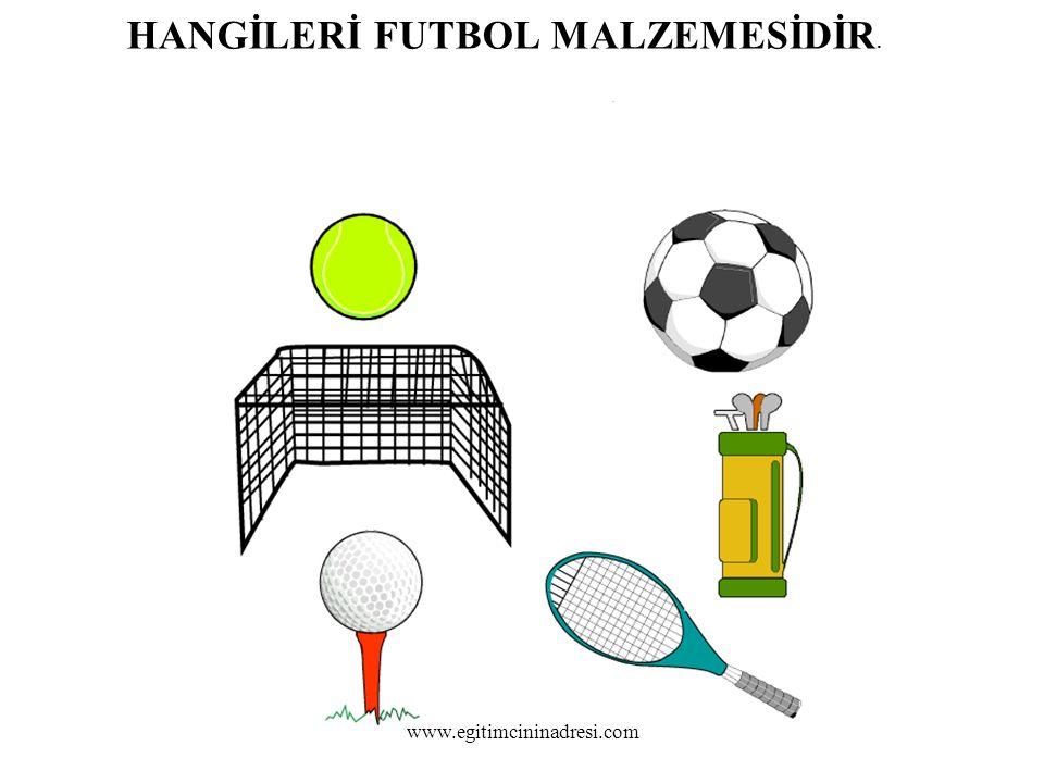 HANGİLERİ FUTBOL MALZEMESİDİR. www.egitimcininadresi.com