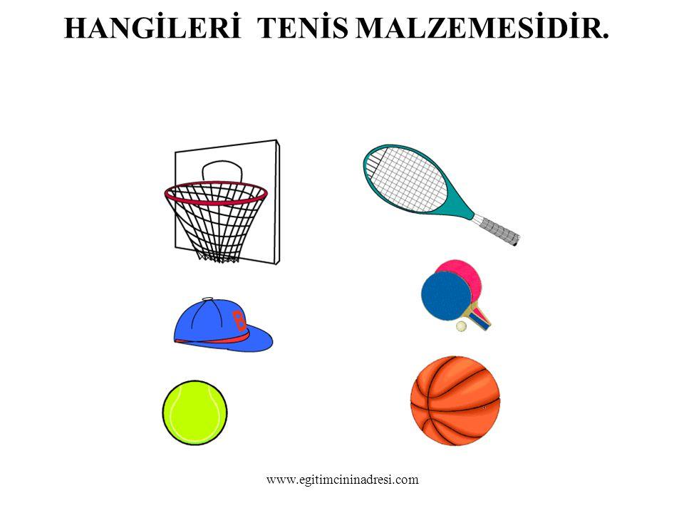 HANGİLERİ TENİS MALZEMESİDİR. www.egitimcininadresi.com