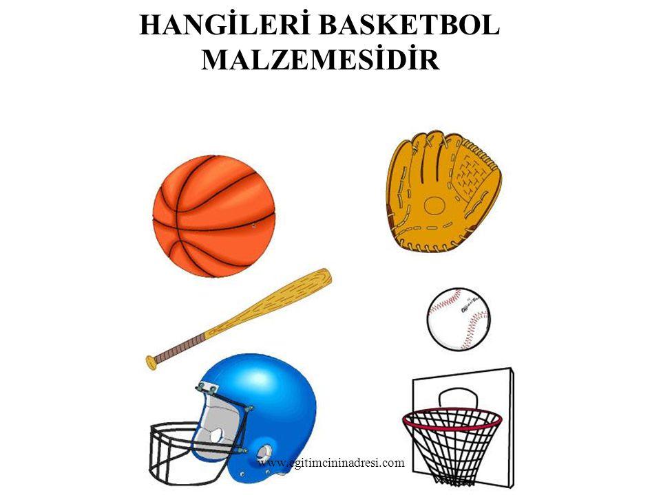 HANGİLERİ BASKETBOL MALZEMESİDİR www.egitimcininadresi.com