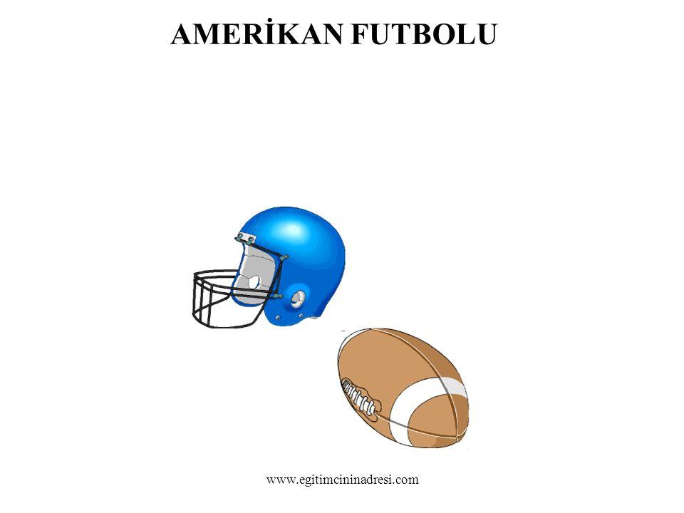 AMERİKAN FUTBOLU www.egitimcininadresi.com