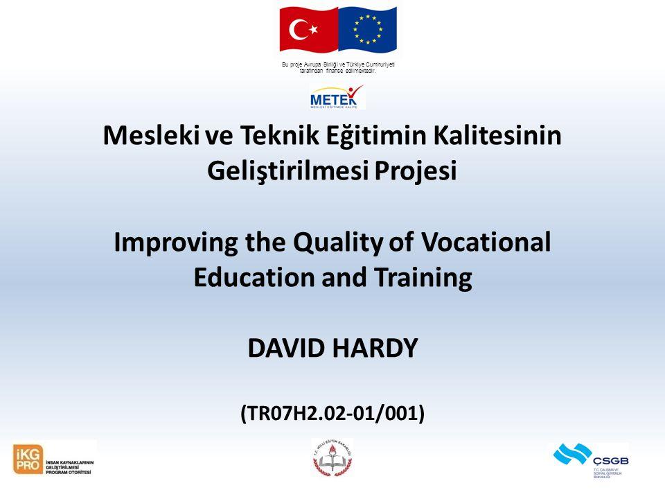 Bu proje Avrupa Birliği ve Türkiye Cumhuriyeti tarafından finanse edilmektedir. Mesleki ve Teknik Eğitimin Kalitesinin Geliştirilmesi Projesi Improvin