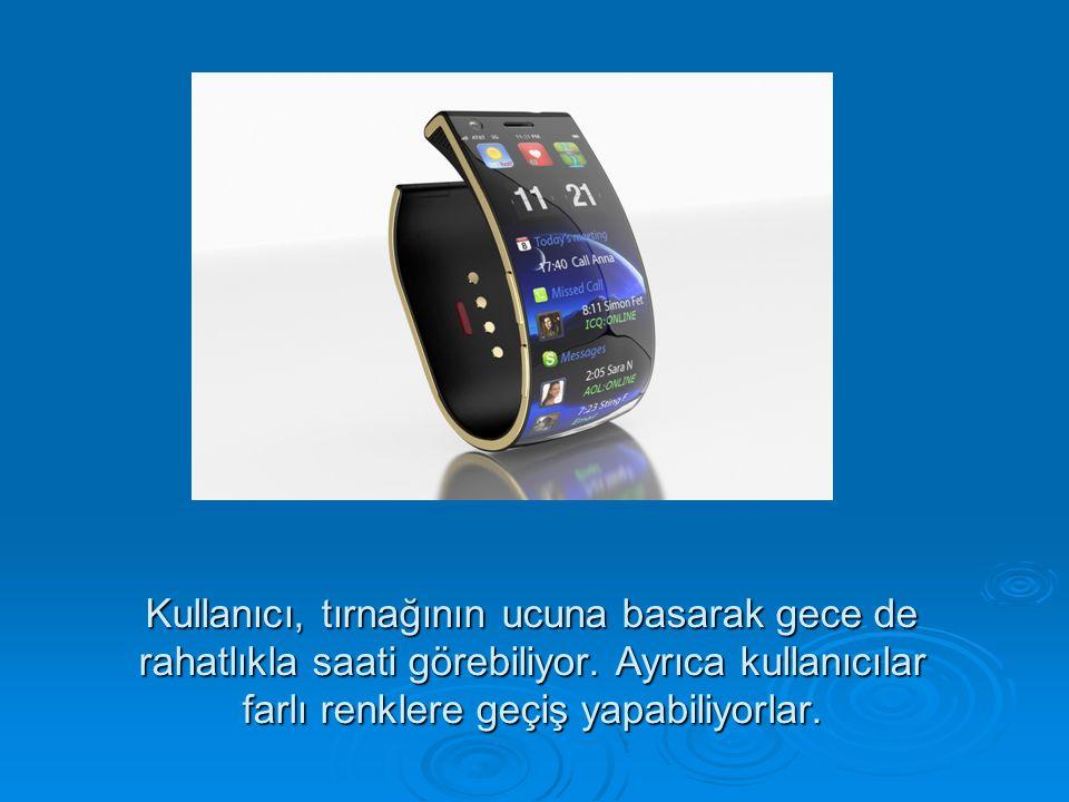 Kullanıcı, tırnağının ucuna basarak gece de rahatlıkla saati görebiliyor. Ayrıca kullanıcılar farlı renklere geçiş yapabiliyorlar.