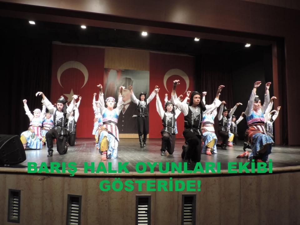 BARIŞ HALK OYUNLARI EKİBİ GÖSTERİDE!