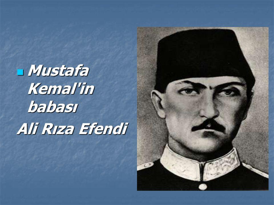 Mustafa Kemal in babası Mustafa Kemal in babası Ali Rıza Efendi