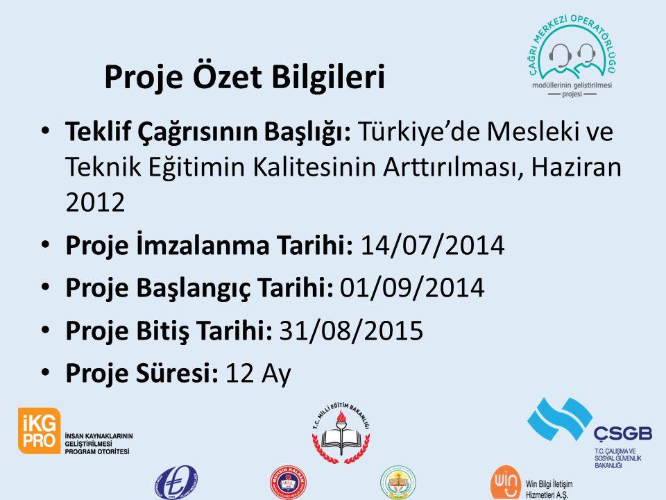 Proje Özet Bilgileri Teklif Çağrısının Başlığı: Türkiye'de Mesleki ve Teknik Eğitimin Kalitesinin Arttırılması, Haziran 2012 Proje İmzalanma Tarihi: 1