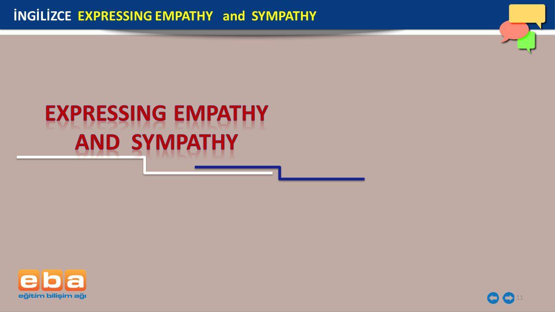 11 İNGİLİZCE EXPRESSING EMPATHY and SYMPATHY