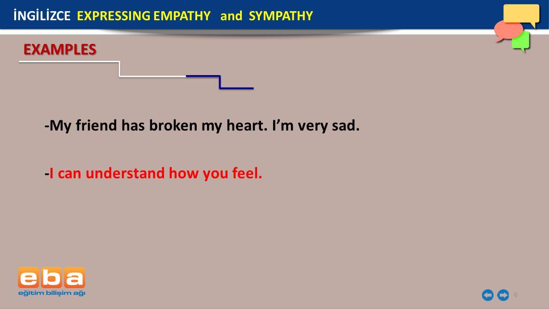 7 Kişilerin acısını, üzüntüsünü anlayıp onlarla üzülmektir.