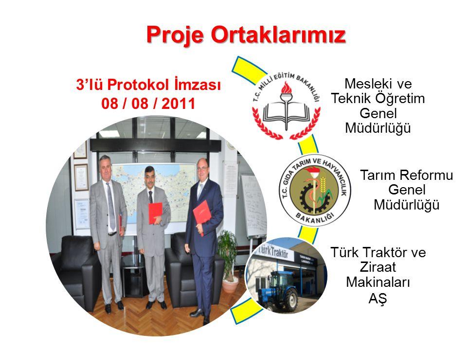 Mesleki ve Teknik Öğretim Genel Müdürlüğü Tarım Reformu Genel Müdürlüğü Türk Traktör ve Ziraat Makinaları AŞ Proje Ortaklarımız 3'lü Protokol İmzası 0