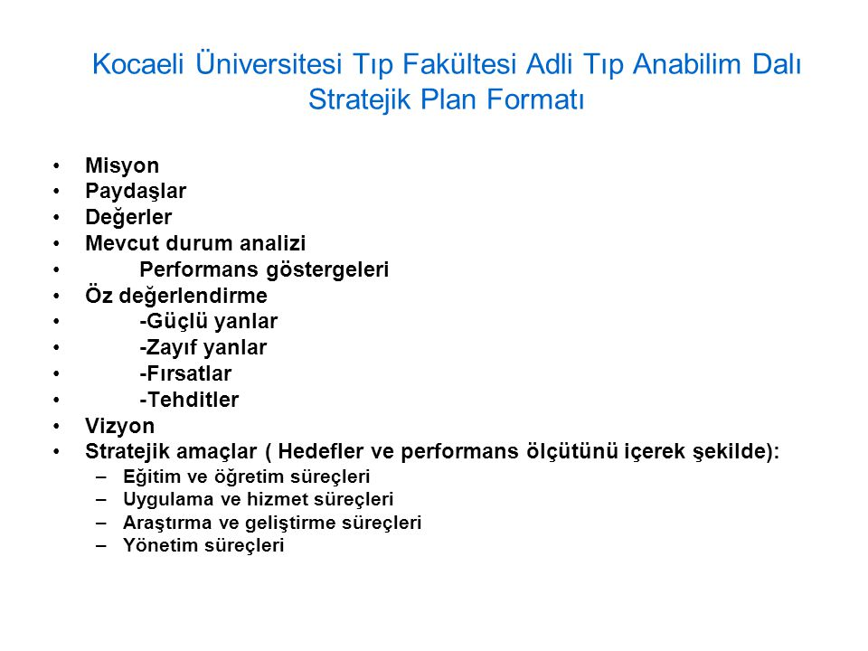 Kocaeli Üniversitesi Tıp Fakültesi Adli Tıp Anabilim Dalı Stratejik Plan Formatı Misyon Paydaşlar Değerler Mevcut durum analizi Performans göstergeler