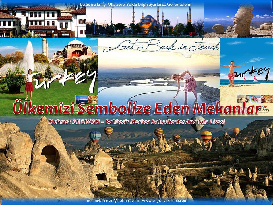 mehmetaliercan@hotmail.com – www.cografyakulubu.com Bu Sunu En İyi Ofis 2010 Yüklü Bilgisayarlarda Görüntülenir