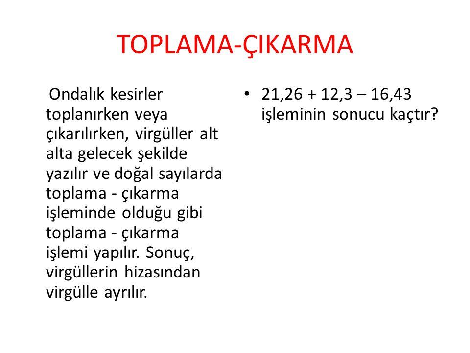 TOPLAMA-ÇIKARMA 1- 0,023 +0,0023 işleminin sonucu kaçtır.