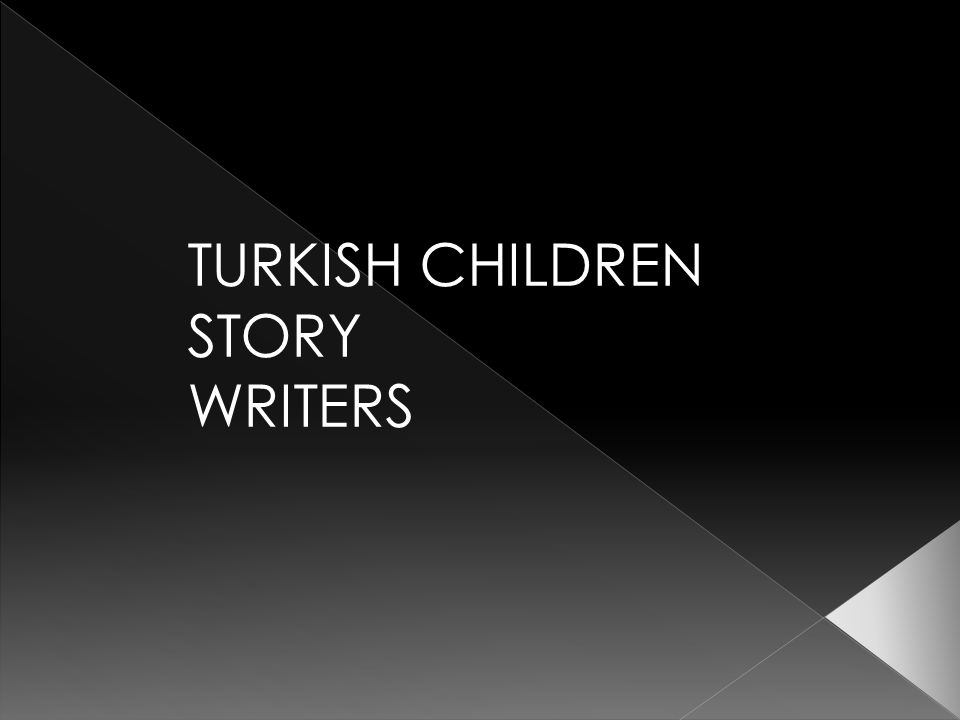 TURKISH CHILDREN STORY WRITERS