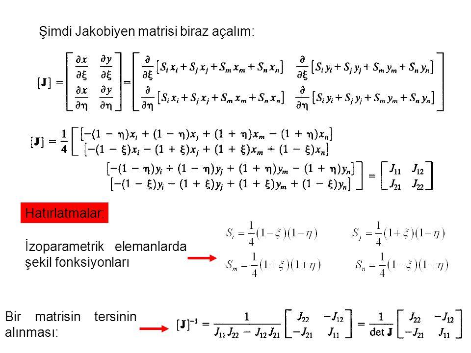 Bu açıklamalardan sonra bir eleman için direngenlik matrisini bulmak için kullandığımız formülasyonumuza devam edelim.