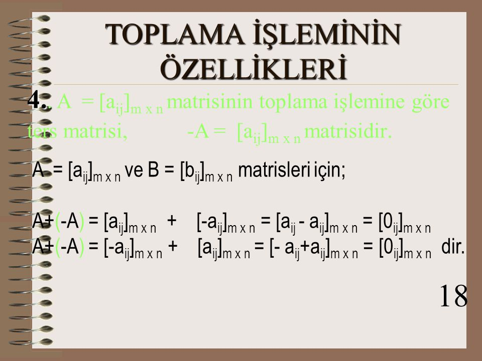 3.Sıfır matrisi toplama işleminin etkisiz elemanıdır.