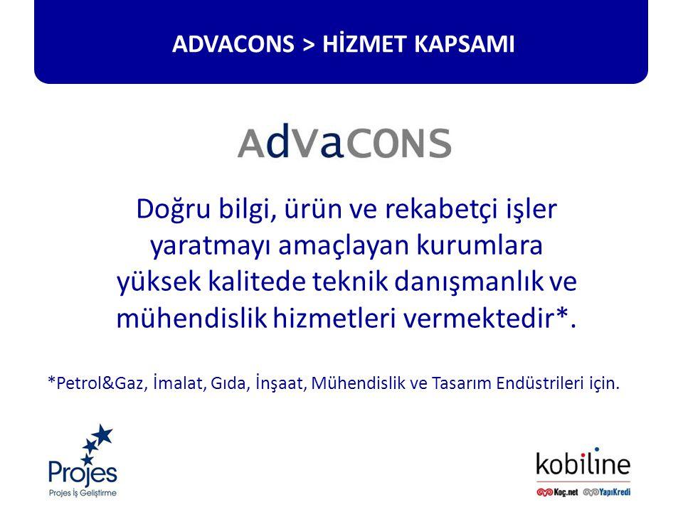 ADVACONS > HİZMET KAPSAMI Doğru bilgi, ürün ve rekabetçi işler yaratmayı amaçlayan kurumlara yüksek kalitede teknik danışmanlık ve mühendislik hizmetleri vermektedir*.