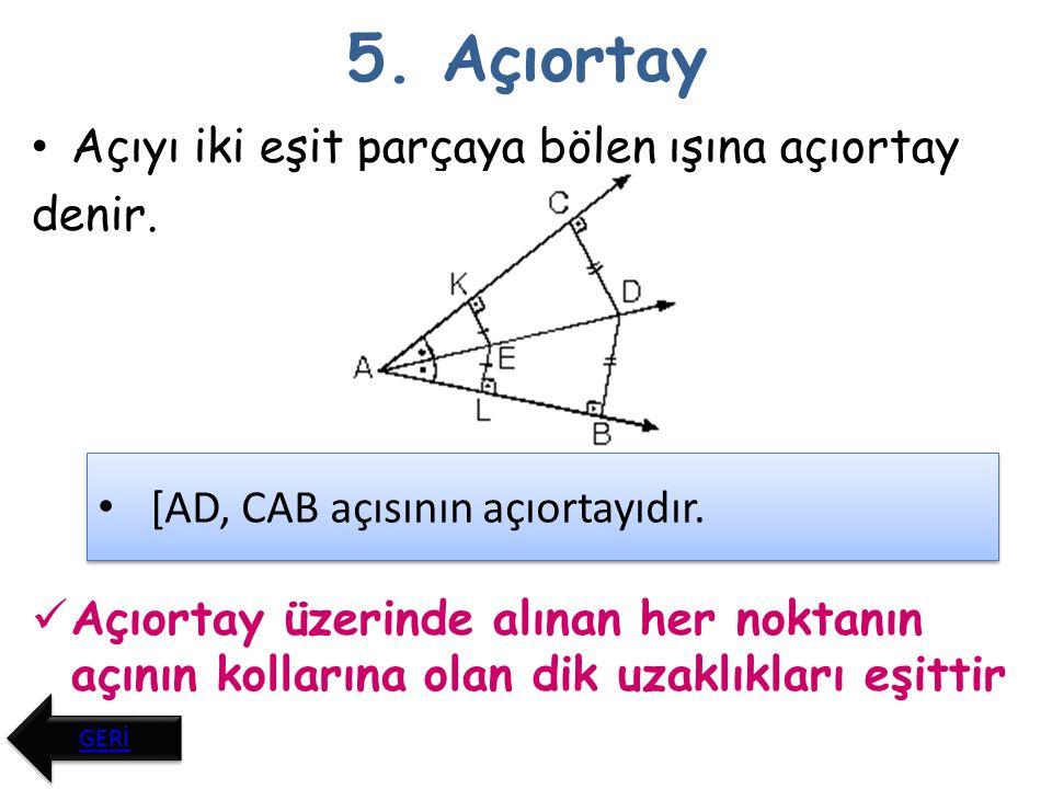 6.Ters Açılar Kesişen iki doğrunun oluşturduğu açılardan komşu olmayanlara ters açılar denir.