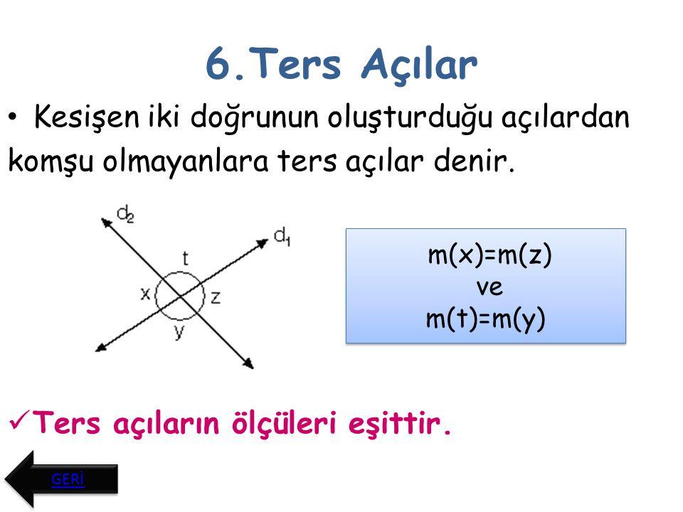 7.Yöndeş Açılar d1 // d2 ise Yöndeş açıların ölçüleri eşittir.