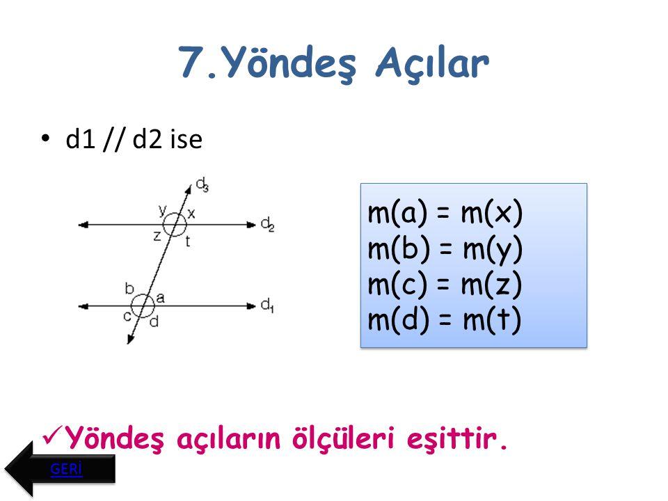 8.İçters açılar d1 // d2 ise İçters açıların ölçüleri eşittir.