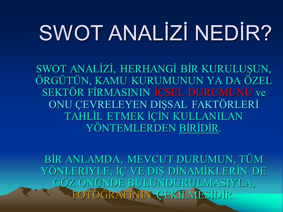 SWOT ANALİZİ NEDİR.