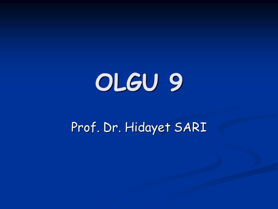 OLGU 9 Prof. Dr. Hidayet SARI