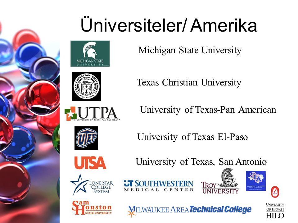 Michigan State University Üniversiteler/ Amerika Texas Christian University University of Texas-Pan American University of Texas El-Paso University of Texas, San Antonio