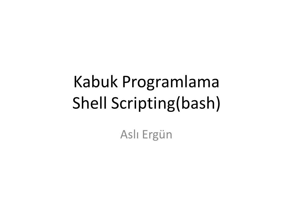 Fonksiyonlar function name() { komutlar komutar VALUE=sayi return $VALUE } #!/bin/bash function writeout() { echo $1 } writeout Hello World