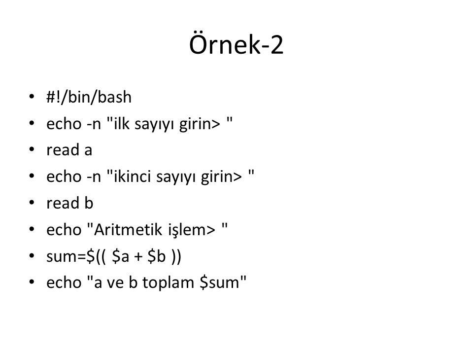 Örnek-2 #!/bin/bash echo -n
