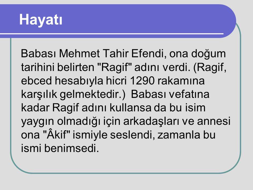Hayatı Babası Mehmet Tahir Efendi, ona doğum tarihini belirten