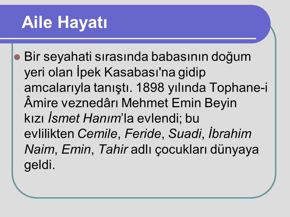 Aile Hayatı Bir seyahati sırasında babasının doğum yeri olan İpek Kasabası'na gidip amcalarıyla tanıştı. 1898 yılında Tophane-i Âmire veznedârı Mehmet