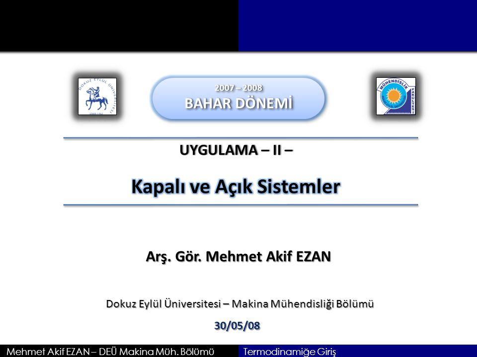 Mehmet Akif EZAN – DEÜ Makina Müh.