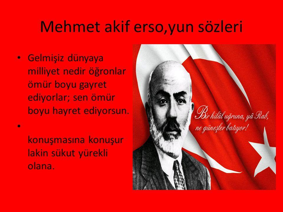 Mehmet akif erso,yun sözleri Gelmişiz dünyaya milliyet nedir öğronlar ömür boyu gayret ediyorlar; sen ömür boyu hayret ediyorsun. konuşmasına konuşur