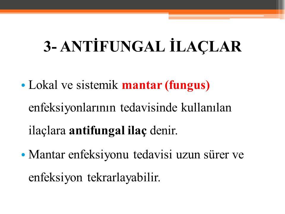 Lokal ve sistemik mantar (fungus) enfeksiyonlarının tedavisinde kullanılan ilaçlara antifungal ilaç denir. Mantar enfeksiyonu tedavisi uzun sürer ve e
