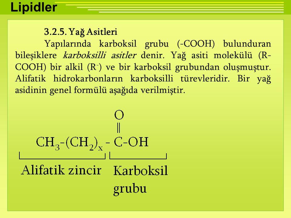 Lipidler 3.2.5. Yağ Asitleri Yapılarında karboksil grubu (-COOH) bulunduran bileşiklere karboksilli asitler denir. Yağ asiti molekülü (R- COOH) bir al