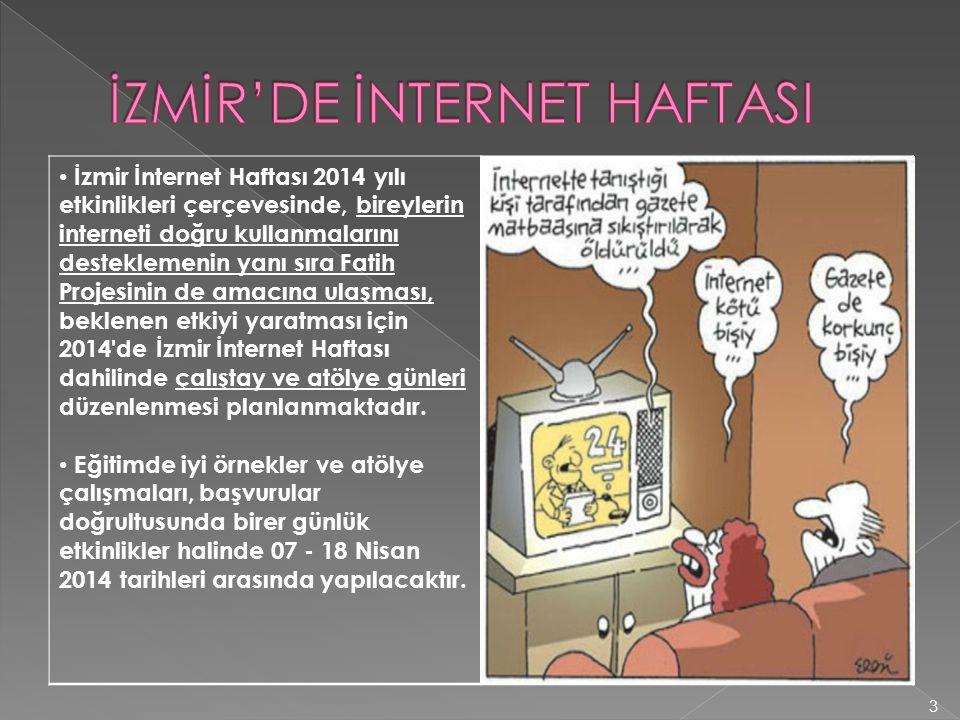 İzmir İnternet Haftası 2014 yılı etkinlikleri çerçevesinde, bireylerin interneti doğru kullanmalarını desteklemenin yanı sıra Fatih Projesinin de amac