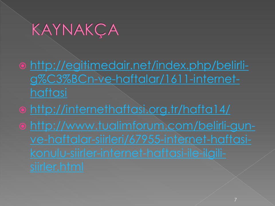  http://egitimedair.net/index.php/belirli- g%C3%BCn-ve-haftalar/1611-internet- haftasi http://egitimedair.net/index.php/belirli- g%C3%BCn-ve-haftalar