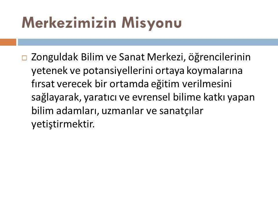 Merkezimizin Değerleri  Zonguldak Bilim ve Sanat Merkezinde çalışan personel tarafından benimsenmiş olan değerler aşağıda belirtilmiştir.
