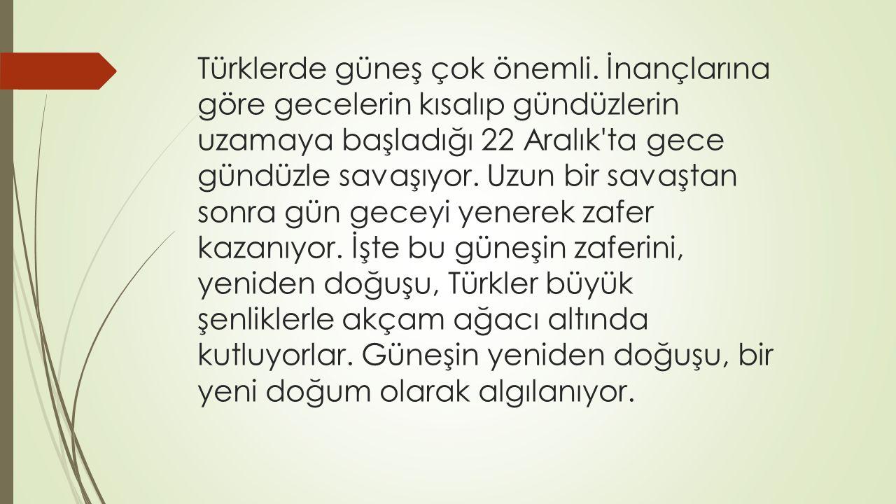  Türklerin, tek Tanrılı dinlere girmesinden önceki inançlarına göre, yeryüzünün tam ortasında bir akçam ağacı bulunuyor.