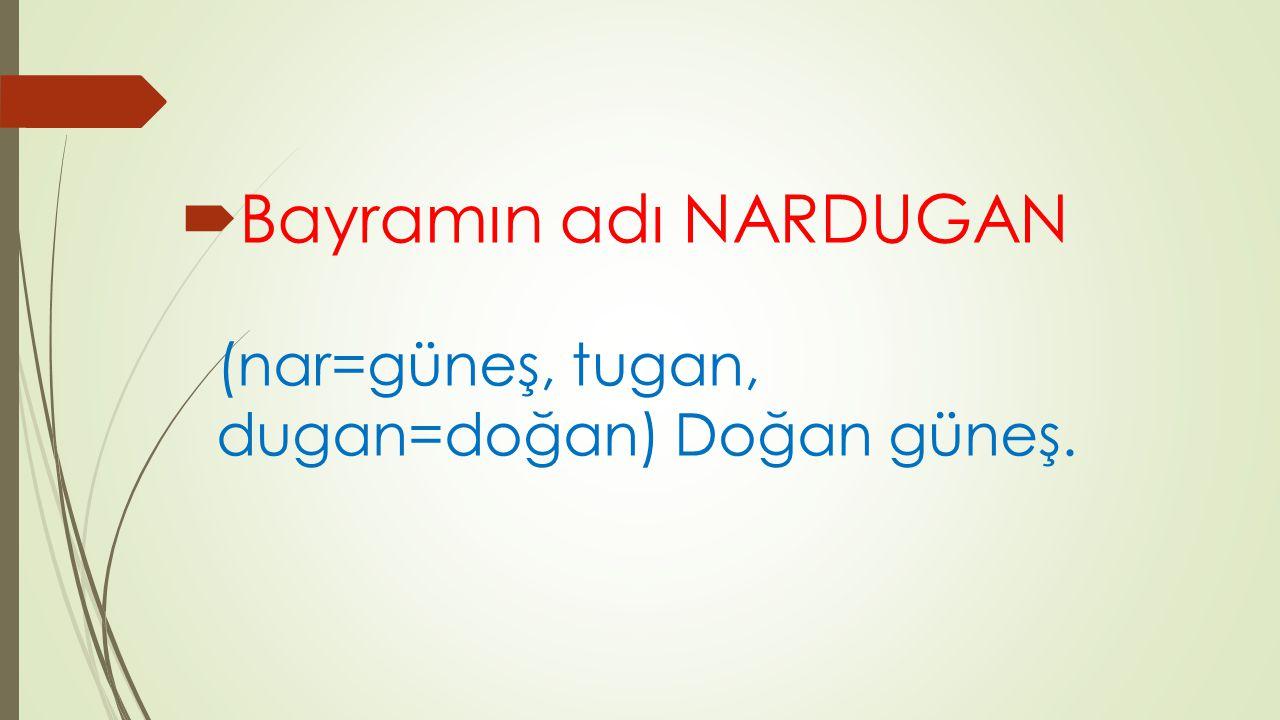 Türklerde güneş çok önemli.