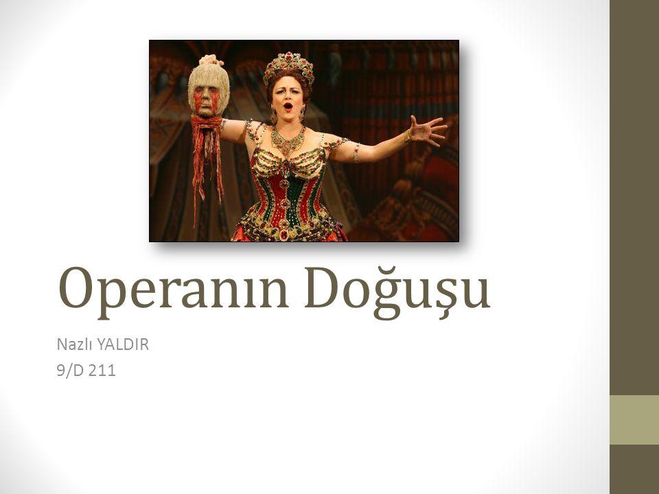 Operanın Doğuşu Nazlı YALDIR 9/D 211