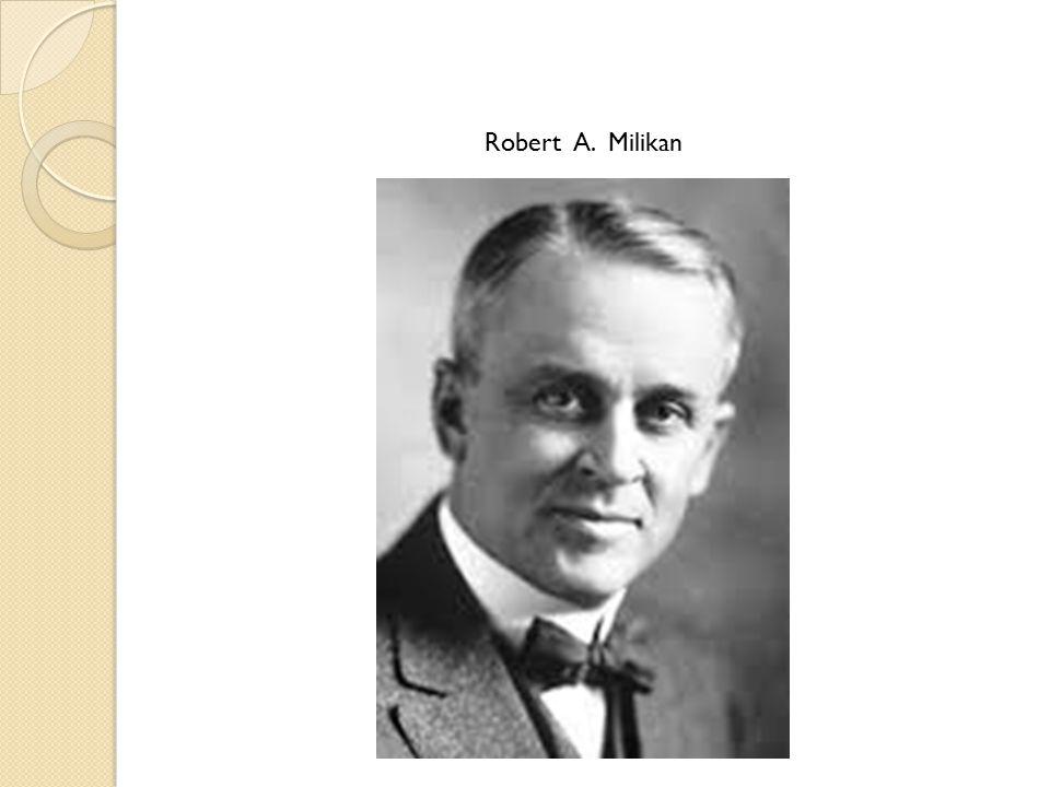 Robert A. Milikan