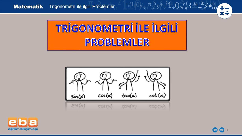 1 Trigonometri ile ilgili Problemler