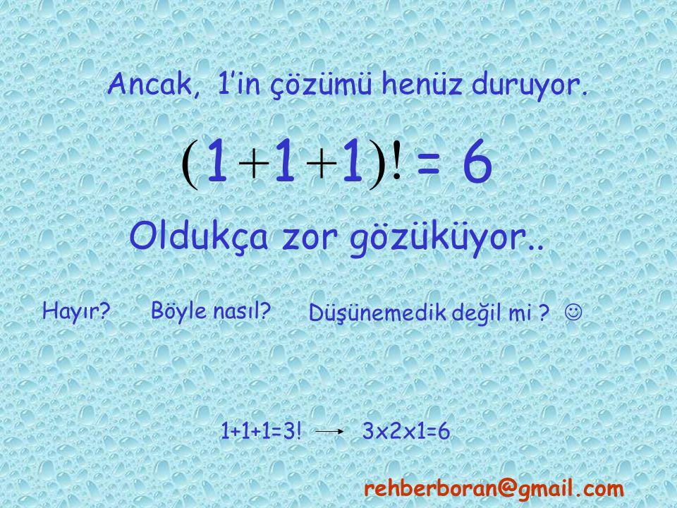 Ancak, 1'in çözümü henüz duruyor.1 1 1 = 6 Oldukça zor gözüküyor..