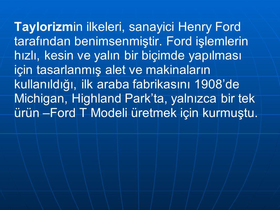 Henry Ford'un en önemli yeniliklerinden birisi, montaj hattı idi.