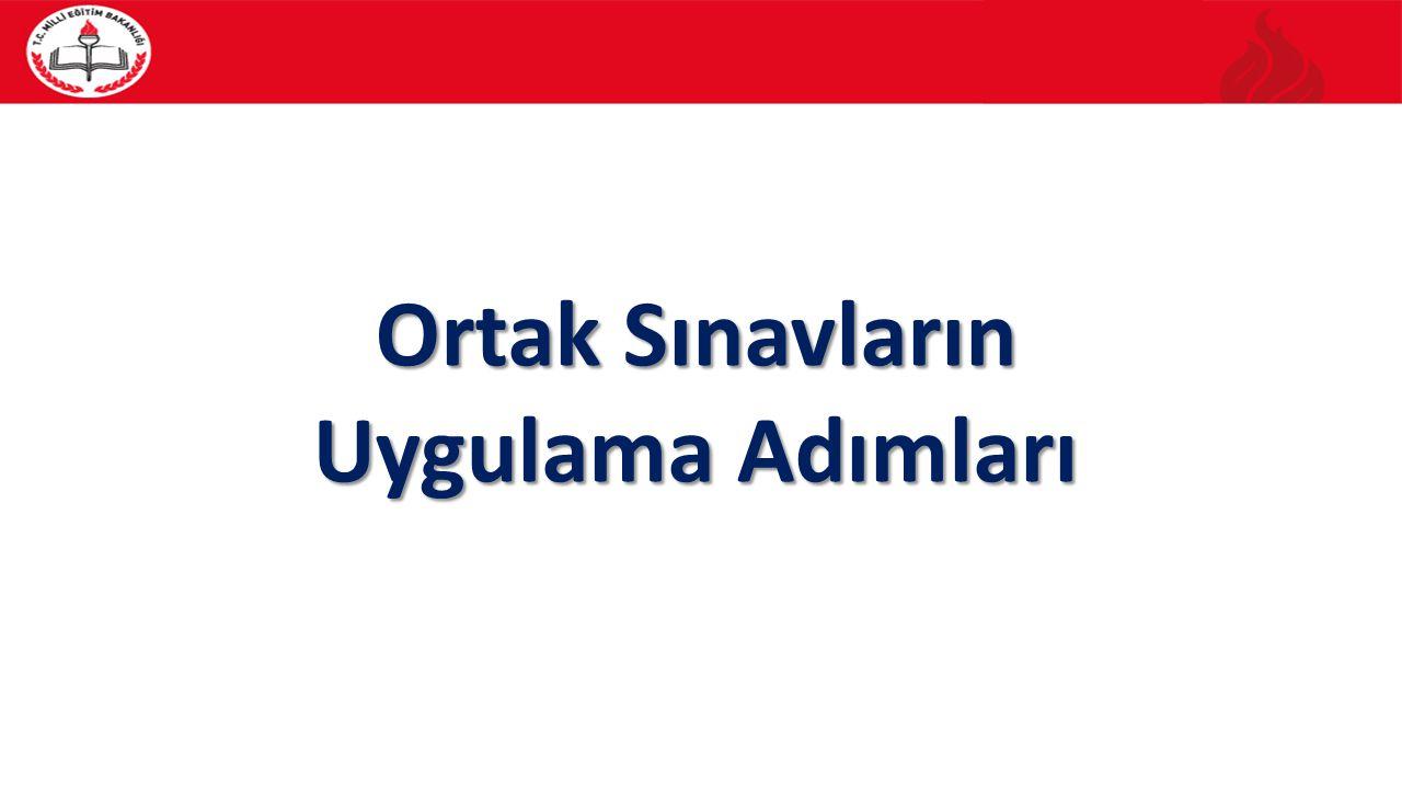 Ortak Sınavların Uygulama Adımları:  Sınav Takviminin Düzenlenmesi.