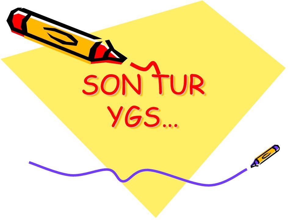SON TUR YGS…