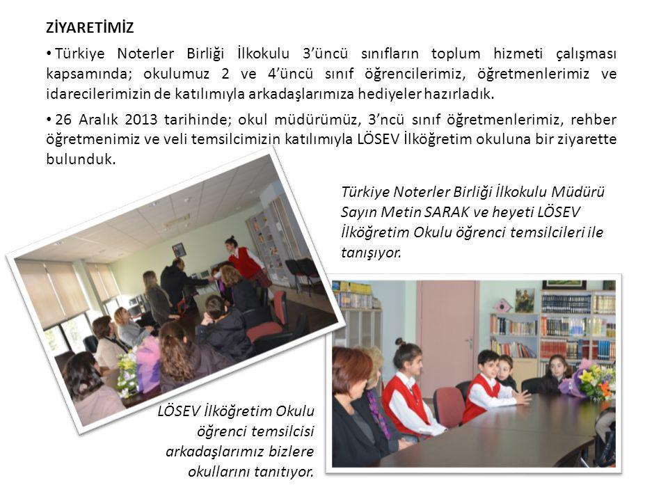 ZİYARETİMİZ Türkiye Noterler Birliği İlkokulu 3'üncü sınıfların toplum hizmeti çalışması kapsamında; okulumuz 2 ve 4'üncü sınıf öğrencilerimiz, öğretm