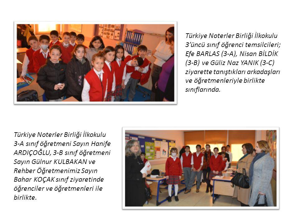 Türkiye Noterler Birliği İlkokulu 3'üncü sınıf öğrenci temsilcileri; Efe BARLAS (3-A), Nisan BİLDİK (3-B) ve Güliz Naz YANIK (3-C) ziyarette tanıştıkl